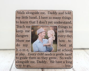 Dad Gift New Dad First Time Dad Personalized Picture Frame Quote Walk Alongside Me Daddy from Son Daughter