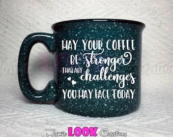 Inspirational/Inspiring/Motivational Mug, Good Vibes Only, May Your Coffee Be Strong Mug, Gift Mug, Personalized