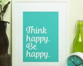 Custom Home Decor- Think Happy Be Happy Custom Color Print Wall Art