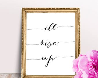 I'll  Rise Up  PRINTABLE Quote Print, Inspirational Wall Art, Motivational Quote Print, Inspirational Poster, Motivational typography