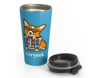 Corgi Stainless Steel Travel Mug - Corgeek - Pembroke or Cardigan
