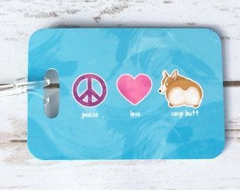 Personalized Luggage Tag - Peace, Love, Corgi Butt -  Welsh Pembroke Corgi - Corgi Gift