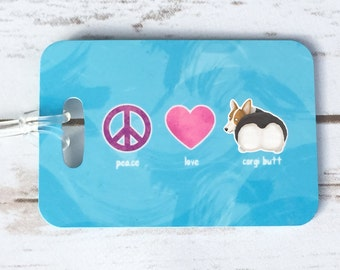 Personalized Luggage Tag - Peace, Love, Corgi Butt - Red Headed Tri Color Welsh Pembroke Corgi - Corgi Gift