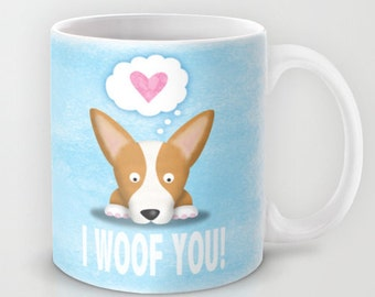 Pembroke Welsh Corgi Coffee Mug - Corgi - Pet Lover Gift - I Woof You - Corgi Mug - CHOOSE BACKGROUND Color