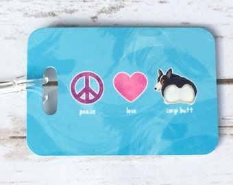Personalized Luggage Tag - Peace, Love, Corgi Butt - Black Tri Color Welsh Pembroke Corgi - Corgi Gift
