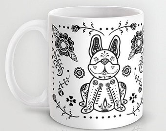 Sugar Skull French Bulldog Mug - French Bulldog Coffee Mug - Dia de los muertos - Dia de los Frenchies - Pet Lover Gift- Frenchie Mug