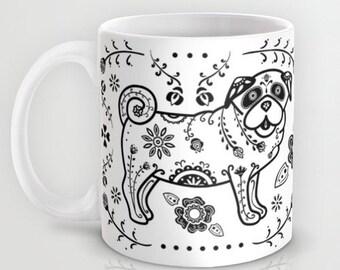 Sugar Skull Pug Mug - Pug Coffee Mug - Dia de los muertos - Dia de los Pugs - Pet Lover Gift- Pug Mug