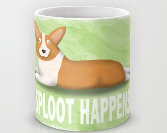 Pembroke Welsh Corgi Coffee Mug - Corgi - Pet Lover Gift - Sploot Happens - Corgi Mug - CHOOSE BACKGROUND COLOR