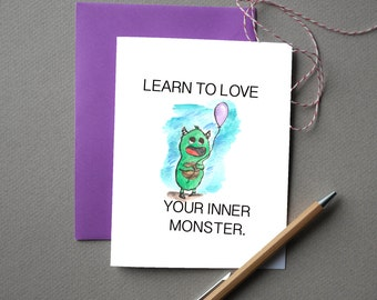 Learn to love your inner monster - Greeting Card