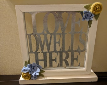Love Dwells Here Wood Galvanized Metal Felt Flower Art
