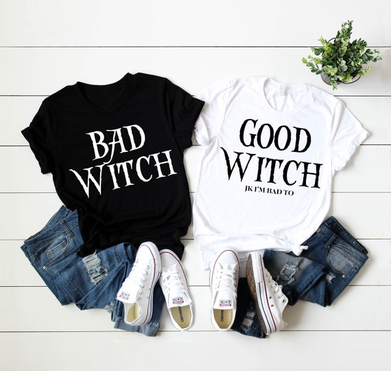 Good Witch Bad Witch Friend Shirts