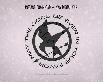 SVG Digital File - May the odds be ever in your favor | Hunger Games | Mockingjay Inspired Vinyl Decal Hunger Games