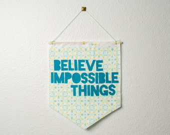 believe impossible things -- wall hanging / banner // nursery decor, toddler decor, blue aqua mint wall hanging banner, believe banner