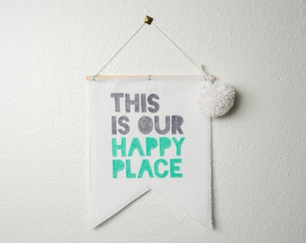 this is our happy place -- wall hanging / banner // living room wall banner, happy wall decor, family room decor, playroom, entryway