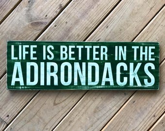 Life Is Better In The Adirondacks Sign - Adirondack Decor - Cabin Decor - Mountain - Lake Decor - Wood Sign - Living Room - Welcome Sign