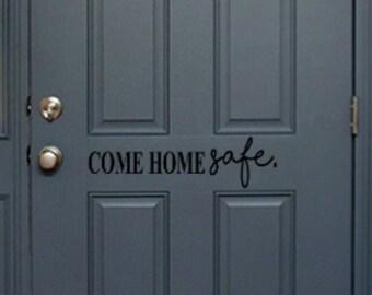 Come Home Safe Decal for door, Sheriff, Police, Firefighter, Military, EMT vinyl door decor