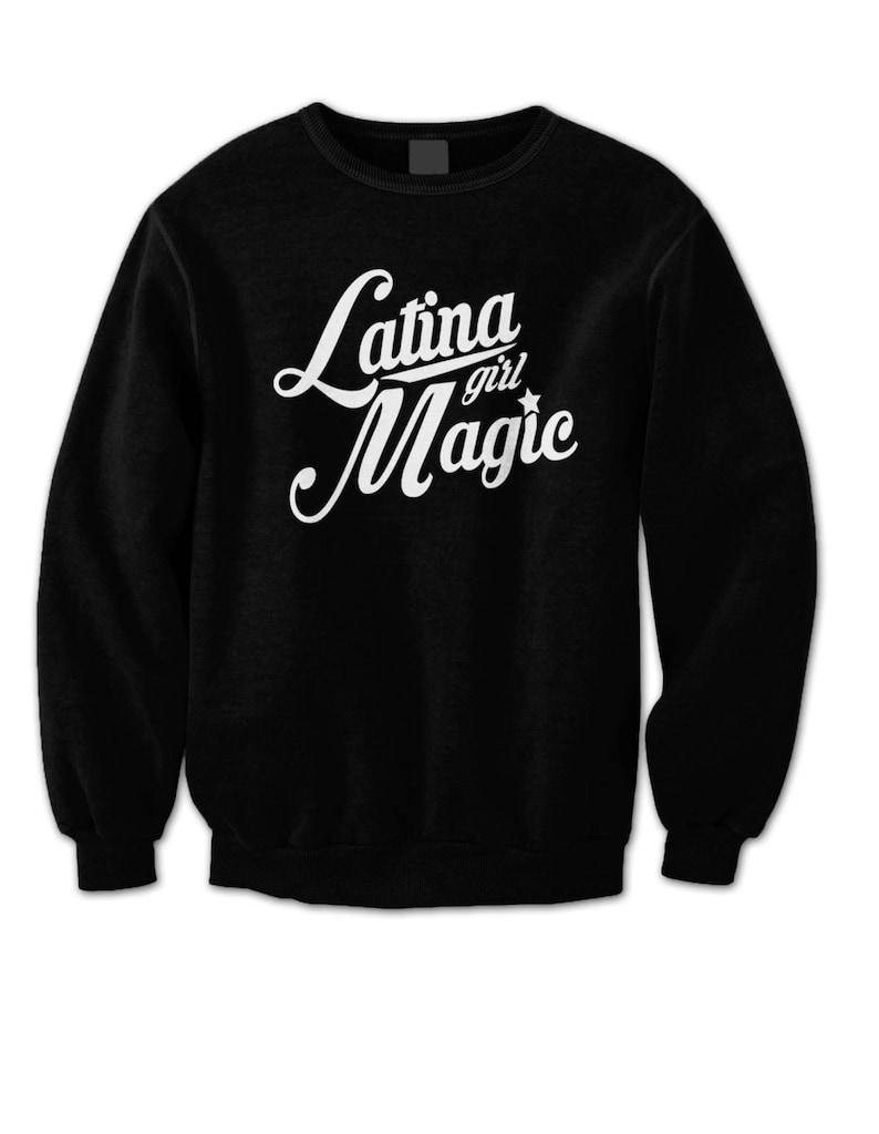 Latina Girl Magic Sweatshirt Magic Glows image 0
