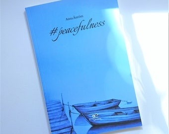 PO* Poemario #peacefulness - de Anna Astrom para amantes de la naturaleza , la vida , lectura lenta