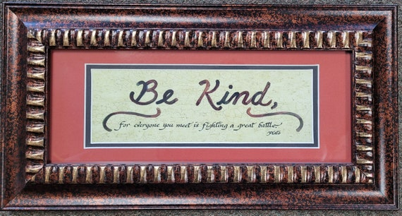 Plato quote Be Kind for everyone you meet is fighting a great battle inspirational framed and matted calligraphy print for office and home