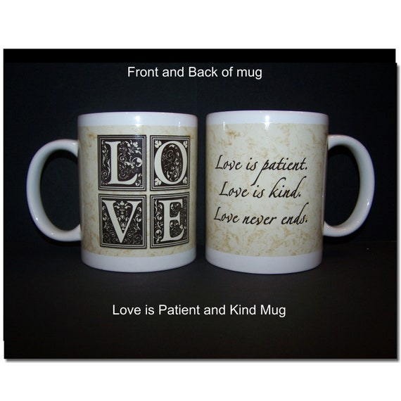 Love is patient and kind coffee and tea ceramic mug