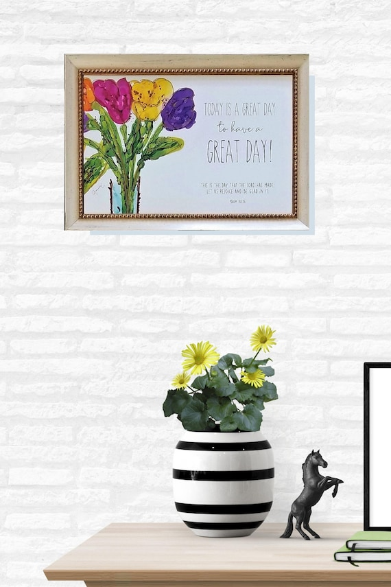 Today is a Great Day to have a Great Day framed print for kitchen, friendship gift,  Mother's Day, House Warming or Bathroom art