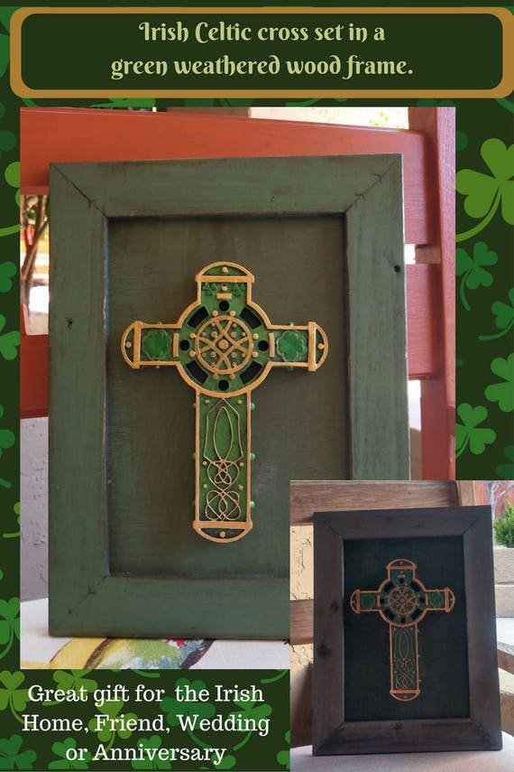 Irish Celtic Cross Framed with rustic green weathered wood frame. Office, home, Father's Day, Friends, St. Patrick's Day, Irish Wedding Gift
