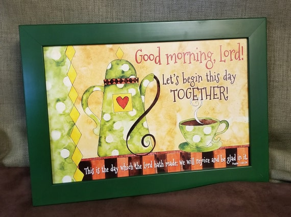 Good Morning this is God Kitchen picture This is the day which the Lord has made scripture verse with tea pot and cup