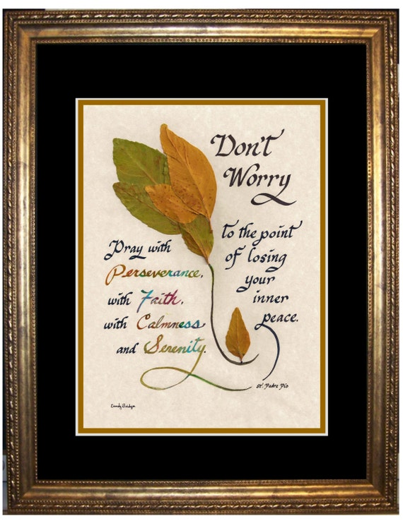 Saint Padre Pio quote Don't Worry Framed and Matted Calligraphy inspirational quote by St. Padre Pio