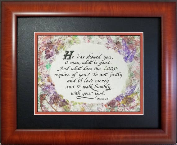 He Has Shown You Quote ~ Bible Quote Print ~ Micah 6:8 Quote Wall Hanging