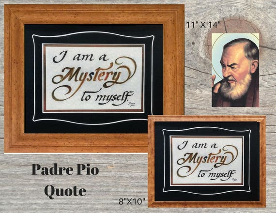 Padre Pio Print ~ Padre Pio Quote ~ Catholic Wall Art ~ Religious Wall Hanging ~ I am a mystery to myself