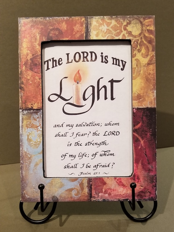 The Lord is my Light and my Salvation Psalm 27:1  mini print framed w glass and easel 5 X 7 for desk, dresser, counter or Confirmation gift