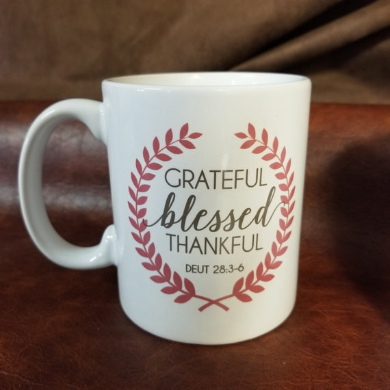 Grateful Thankful Blessed Coffee and Tea Mug printed on both sides gift for coffee and tea lover