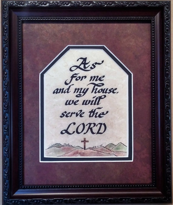 As for me and my house we will serve the Lord Joshua 24-15 scripture Bible verse in calligraphy beautifully matted and framed ready to hang