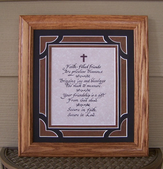 Faith Filled Friends are priceless treasures matted and framed calligraphy with option to personalize picture.