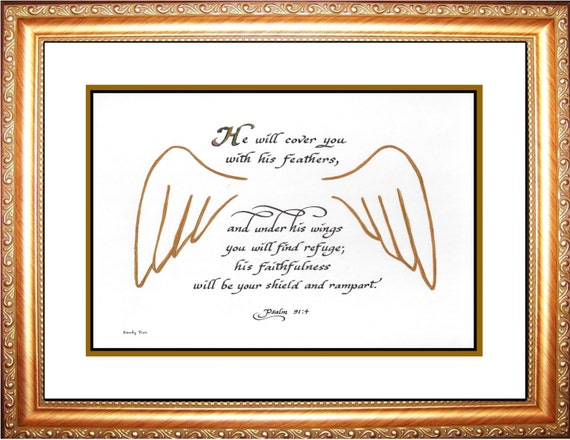 Psalm 91:4  He will cover you with his feathers, and under his wings you will find refuge calligraphy framed picture of care ready to hang
