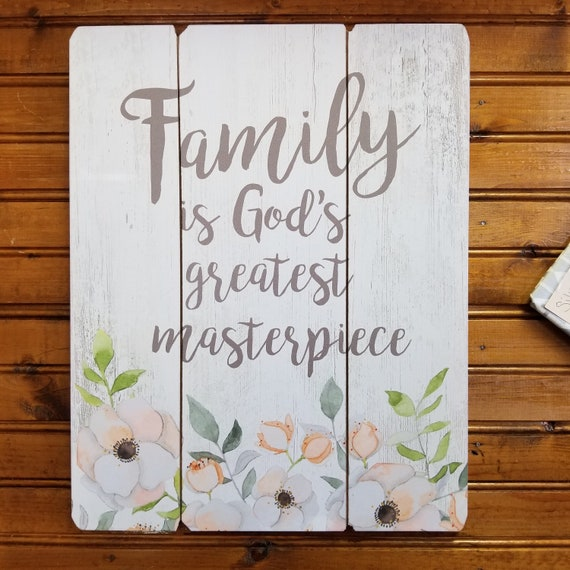 Family is God's greatest masterpiece pallet wall sign plaque for home, office and gift giving