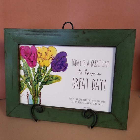 Today is a Great Day to have a Great Day framed poster kitchen Flower art scripture verse picture Mother's Day House Warming Bathroom art