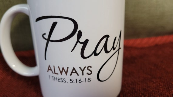 Pray Always Ceramic coffee, hot chocolate or tea mug