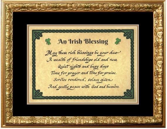 Irish Blessing Well Wisher Blessing May these rich blessings be your due A wealth of friendships old and new, Quiet nights......