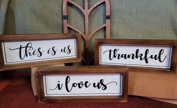 I love us, Thankful, This is Us wood plaques for home and gift