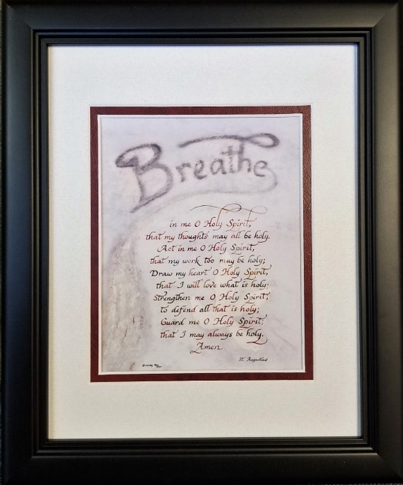 Breathe in me O Holy Spirit by St. Augustine verse in calligraphy for RCIA, Confirmation and pastor, priest, minister or deacon
