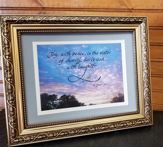 St. Padre Pio quote Joy with peace is the sister of charity. Serve God with laughter print matted and framed
