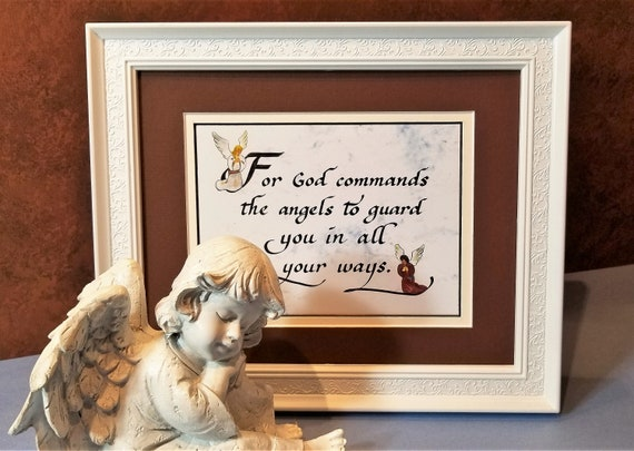 Angel Psalm 91 Scripture Verse God commands the angels guard you in all your ways Framed & Matted calligraphy with option to personalize