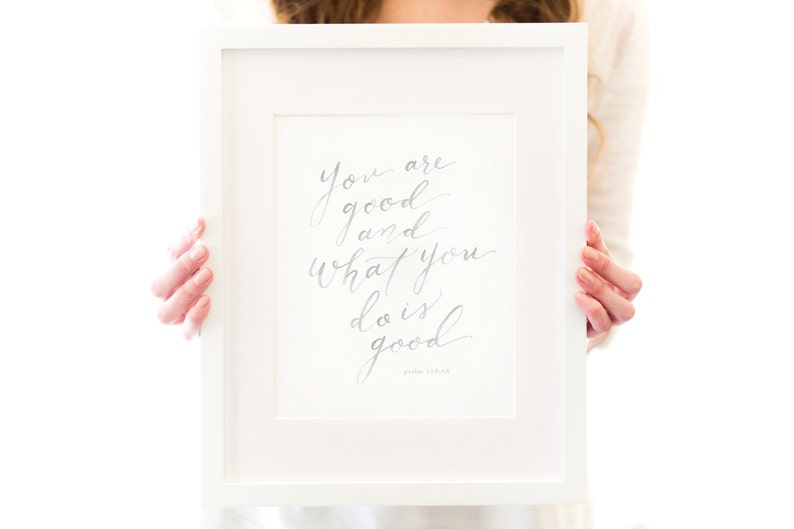 Psalm 119 Art Print  You are good  Bible Verse image 0