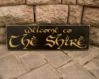 Welcome to The Shire, Lord Of The Rings Sign, LOTR, Hobbits, Tolkien, Movie Quote, Home Theater Sign, Hand Painted, Wood Sign