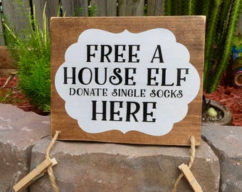 Free A House Elf Sign, Donate Single Socks Here, Laundry sign, Harry Potter Sign, Movie Quote, Home Theater Sign,