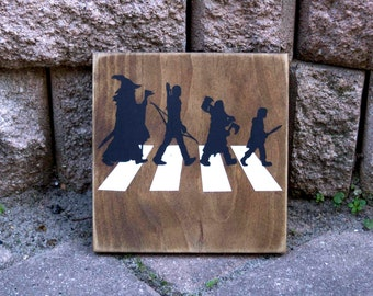 Lord Of The Rings Sign, LOTR, Fellowship, Abbey Road, Hobbits, Movie Quote, Home Theater Sign, Wood Sign