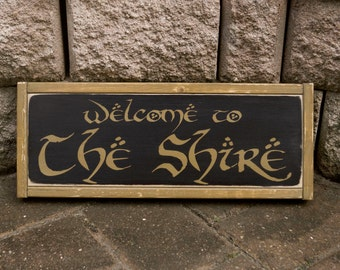 Lord Of The Rings Sign, LOTR, Welcome to The Shire, Hobbit, Movie Quote, Home Theater Sign, Wood Sign