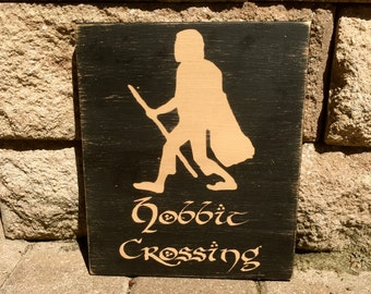 Lord Of The Rings Sign, LOTR, Hobbit Crossing, Movie quote, home theater, Wood Sign