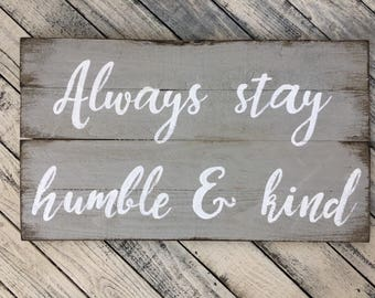 Always stay humble and kind reclaimed wood sign
